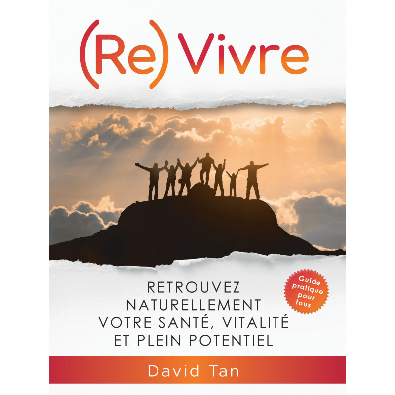 (Re)Living - Naturally regain your health, vitality and full potential - David Tan